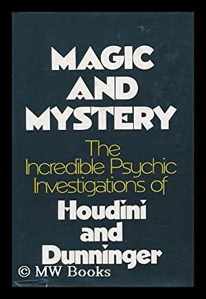 Magic and Mystery. the Incredible Psychic Investigations: Houdini, Harry. Joseph