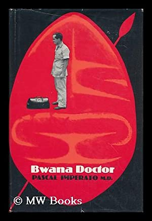 Bwana Doctor [By] Pascal Imperato: Imperato, Pascal James