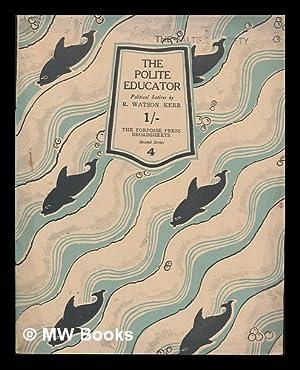 The Polite Educator: Political Satires, by R. Watson Kerr: Kerr, R. Watson