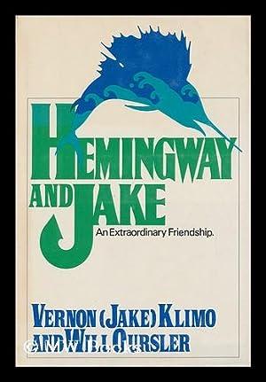 Hemingway and Jake; an Extraordinary Friendship [By]: Klimo, Vernon
