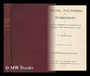 Fields, Factories and Workshops: Kropotkin, Petr Alekseevich