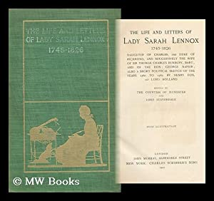 The life and letters of Lady Sarah Lennox, 1745-1826, daughter of Charles, 2nd Duke of Richmond, ...