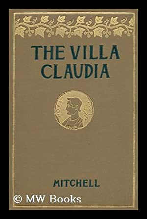 The Villa Claudia / by John Ames Mitchell ; Illustrations by A. D. Blashfield, by the Author, and ...