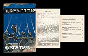 Military Science To-Day, by Donald Portway. Foreword by Major-General J. H. Beith. (Ian Hay): ...