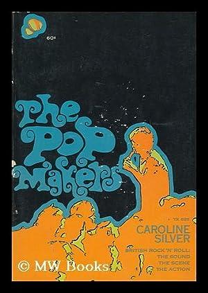The pop makers: Silver, Caroline