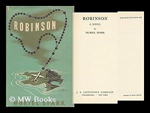 Robinson, a Novel: Spark, Muriel