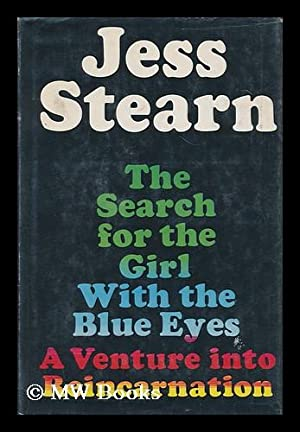 The Search for the Girl with the Blue Eyes / Jess Stearn: Stearn, Jess