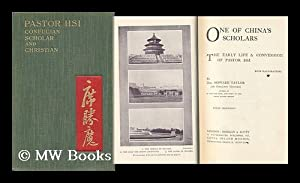 One of China's Scholars, the Early Life & Conversion of Pastor Hsi ; with Illustrations: ...