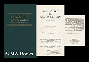 Lessons in Arc Welding: The Lincoln Electric Company