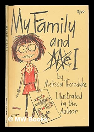 My Family and I / by Melissa Thorndyke. Illustrated by the Author: Thorndyke, Melissia