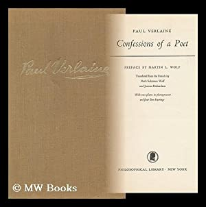 Confessions of a Poet. Pref. by Martin L. Wolf. Translated from the French by Ruth Saltzman Wolf ...