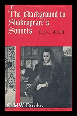 The Background to Shakespeare's Sonnets, by R. J. C. Wait: Wait, R. J. C.