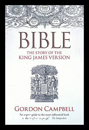 Bible : the story of the King: Campbell, Gordon