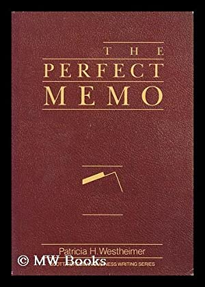 The Perfect Memo / Patricia H. Westheimer: Westheimer, Patricia H.