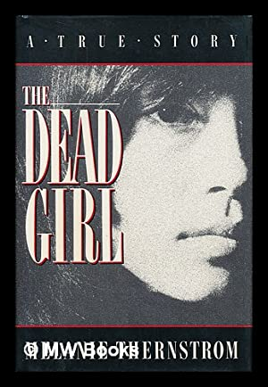 The Dead Girl / Melanie Thernstrom: Thernstrom, Melanie (1964-)