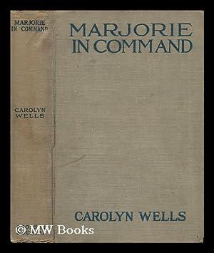 Marjorie in Command: Wells, Carolyn