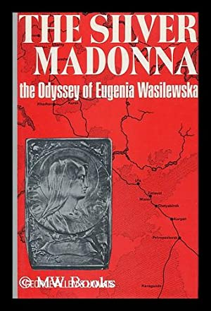 The Silver Madonna, Or, the Odyssey of Eugenia Wasilewska: Wasilewska, Eugenia