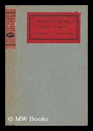 Margey Wins the Game / John V. A. Weaver: Weaver, John Van Alstyne (1893-1938)
