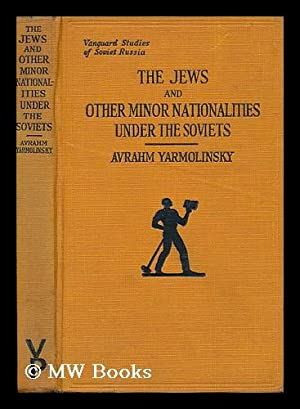 The Jews and Other Minor Nationalities under the Soviets: Yarmolinsky, Avrahm (1890-)