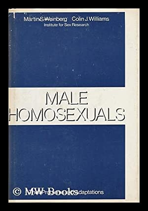 Male Homosexuals - Their Problems and Adaptations: Weinberg, Martin S.