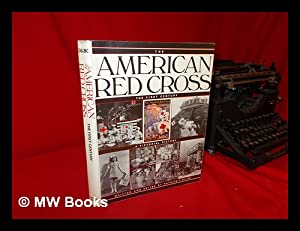 The American Red Cross : the First: Gilbo, Patrick F.