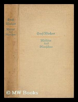 Walder Und Menschen, Eine Jugend: Wiechert, Ernst Emil (1887-1950)