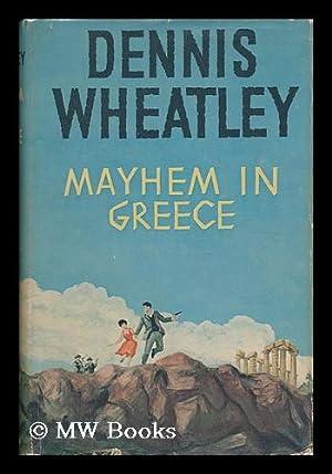 Mayhem in Greece: Wheatley, Dennis (1897-1977)