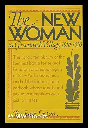 The New Woman; Feminism in Greenwich Village, 1910-1920: Sochen, June