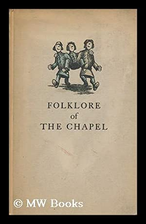 Folklore of the Chapel / Lawrence S.: Thompson, Lawrence Sidney