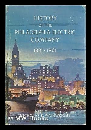 History of the Philadelphia Electric Company, 1881-1961: Wainwright, Nicholas B