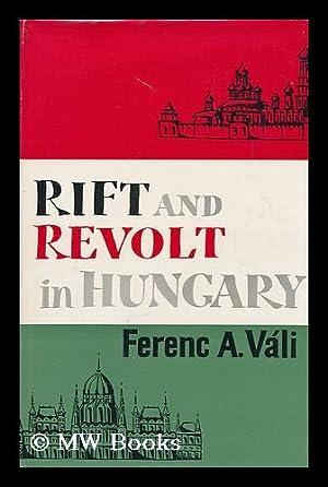 Rift and Revolt in Hungary; Nationalism Versus Communism: Vali, Ferenc Albert (1905-)
