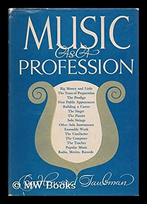 Music As a Profession, by Howard Taubman: Taubman, Howard (1907-1996)