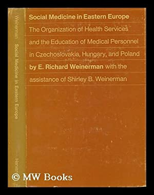 Social Medicine in Eastern Europe - the Organization of Health Services and the Education of ...