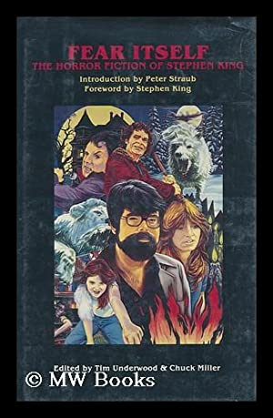 Fear Itself: the Horror Fiction of Stephen King / Introduction by Peter Straub ; Foreword by ...