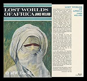 Lost Worlds of Africa: Wellard, James Howard (1909-)