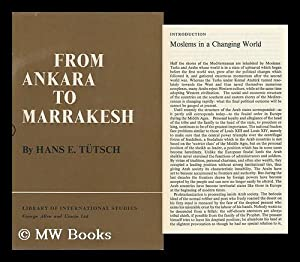 From Ankara to Marrakesh; Turks and Arabs in a Changing World: Tutsch, Hans Emanuel (1918-?)