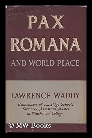 Pax Romana and World Peace: Waddy, Lawrence