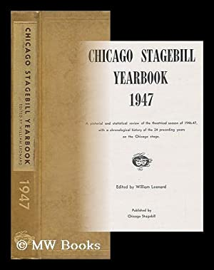 Chicago Stagebill Yearbook, 1947: Leonard, William (Ed. )