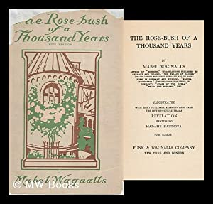 The Rose-Bush of a Thousand Years / by Mabel Wagnalls . Illustrated with Eight Full Page ...