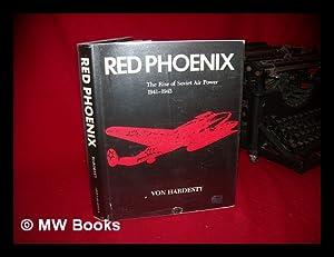 Red Phoenix : the Rise of Soviet Air Power, 1941-1945 / Von Hardesty: Hardesty, Von