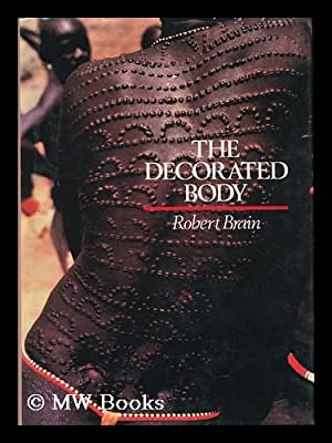 The Decorated Body / Robert Brain: Brain, Robert