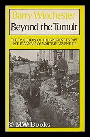 Beyond the Tumult, with a Foreword by Douglas Bader and an Introduction by L. G. Nixon: Winchester,...