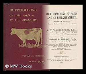 Buttermaking on the Farm and At the Creamery : a Practical Treatise for Buttermakers and Students &...