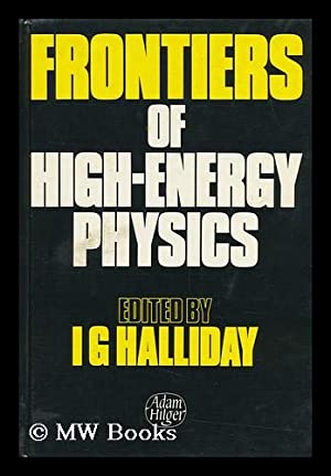 Frontiers of High Energy Physics : Lectures: Uk Institute For