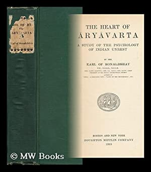 The Heart of Aryavarta; a Study of the Psychology of Indian Unrest, by the Earl of Ronaldshay .: ...