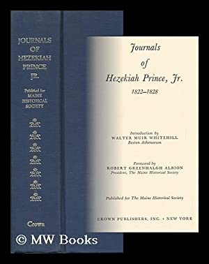 Journals of Hezekiah Prince, Jr. , 1822-1828. Introd. by Walter Muir Whitehill. Foreword by Robert ...