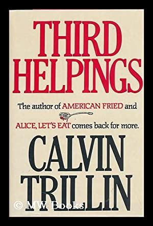 Third Helpings / Calvin Trillin: Trillin, Calvin