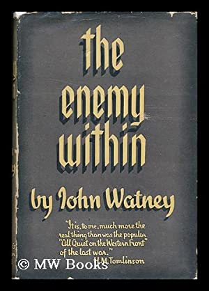 The Enemy Within, a Personal Impression of the Invasion of Normandy, 1944, by John Watney: Watney, ...