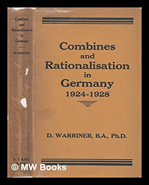 Combines and Rationalisation in Germany, 1924-1928, by D. Warriner: Warriner, Doreen (1904-)