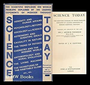 Science Today, the Scientific Outlook on World: Thomson, Sir J.